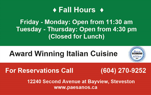 Paesano's Italian Restaurant Steveston Village new Fall-Winter Hours